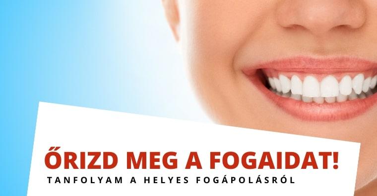 Őrizd meg a fogaidat! - Online Tanfolyam